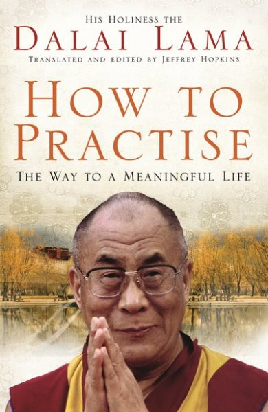 How To Practice. The Way To A Meaningful Life